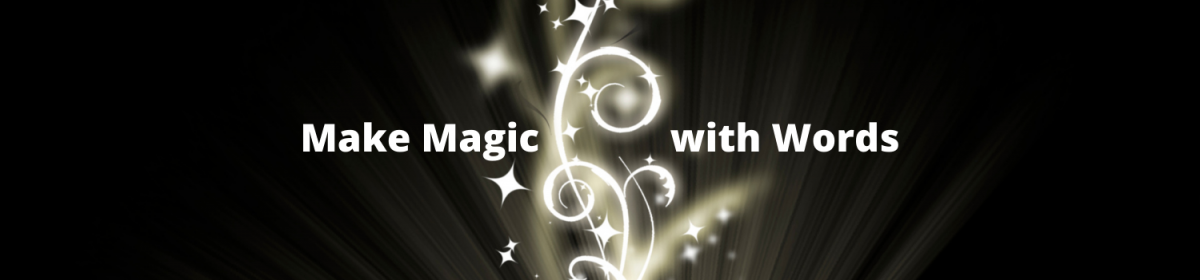 Making Magic with Words